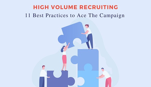 High volume recruiting: 11 best practices to ace the campaign