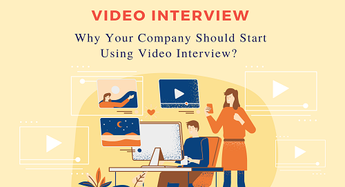 Why Should Your Company Start Using Video Interview?