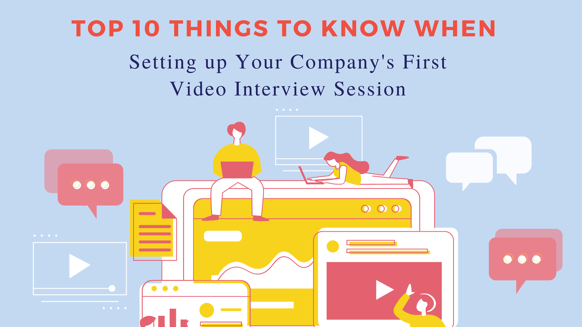 Top 10 Tips For Setting up Your First Video Interview Session