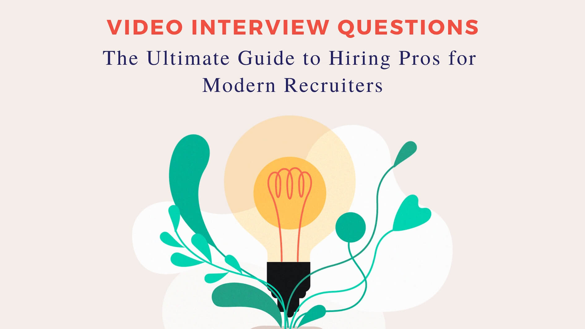 Video Interview Questions: The Ultimate Guide to Hiring Pros for Modern Recruiters