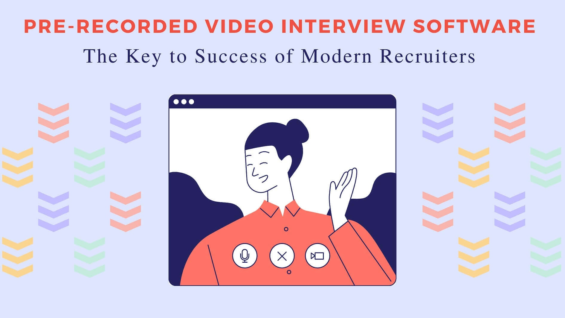 Pre-Recorded Video Interview Software: The Key to Success of Modern Recruiters