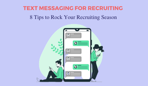Text Messaging for Recruiting: 8 Tips to Rock Your Recruiting Season