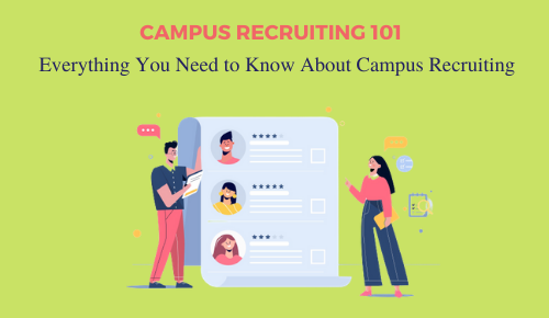 Campus Recruiting 101: Everything You Need to Know About Campus Recruiting