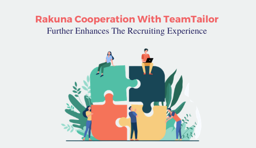 Rakuna Cooperation With TeamTailor to Further Enhance The Recruiting Experience