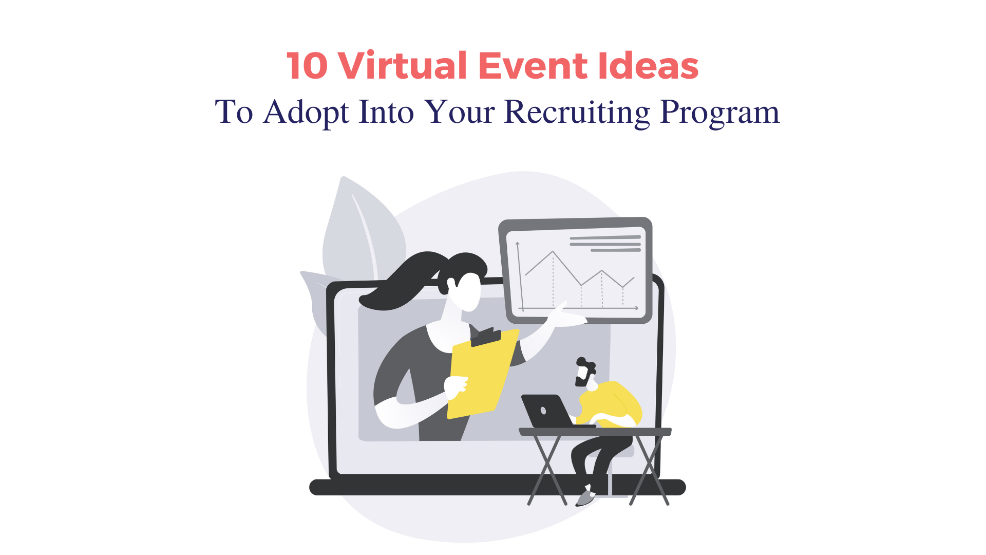 10 Virtual Event Ideas To Adopt Into Your Recruiting Program